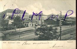 IM  68 COLMAR  Banhof Gare  22766 Circulée En 1905 - Colmar