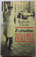 SANDRO PERTINI  IL CITTADINO - EDIZIONI RIZZOLI DEL GENNAIO 1982 (CART 72) - Società, Politica, Economia