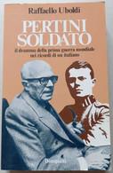 SANDRO PERTINI   SOLDATO - EDIZIONI  BOMPIANI DEL  1984 (CART 72) - Società, Politica, Economia