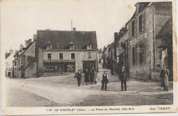 LE CHATELET ( Cher ) - La Placedu Marché, Coté Sud - Autres Communes