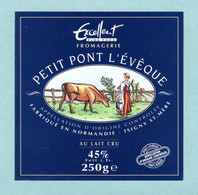 Fromage - étiquette Petit Pont L'évêque Excellent - Isigny Sainte Mère - Fabriqué En Normandie - état Neuf - Cheese