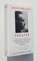 Théâtre - Montherlant - La Pléiade - Gallimard, 1965 - La Pléiade