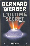 L'Ultime Secret Par Bernard Weber - Dédicacé - 2001 - Gesigneerde Boeken