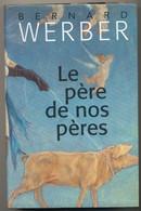 Le Père De Nos Pères Par Bernard Weber - 1998 - Albin Michel
