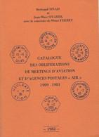 "OBLITERATIONS DE MEETINGS D'AVIATION ET D'AGENCES POSTALES ""AIR""  1909-1981 Bertrand SINAIS - FERRET - Francia"