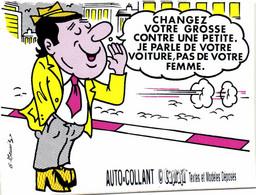 AUTO COLLANT  G Meunier  CHANGEZ VOTRE GROSSE CONTRE UNE PETITE  JE PARLE DE VOTRE VOITURE PAS DE VOTRE FEMME   RV - Humor
