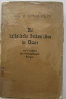 Alsatique Die Katolische Restauration Im Elsass Joseph Schmidlin Restauration Du Catholisisme En Alsace 1934 - Old Books