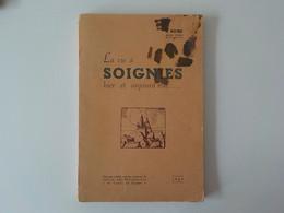 1947 La Vie à Soignies Hier Et Aujourd'hui R. Riche Ancien Vicaire De Soignies Livre Cercle Archéologique - Soignies