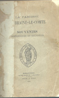 Braine-le-Comte  La Paroisse  Souvenirs Historiques Et Religieux  1889  ( C.Dujardin, J.-B.-J. Croquet, P. Bourdeau) - Braine-le-Comte