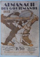 ANCIEN ET RARE ALMANACH DES GOURMANDS 1932 FAYARD MENUS RECETTES CONSEILS CULINAIRES GASTRONOMIE - 1900 – 1949