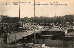 Convoi De Spahis Algériens à Compiègne Sur Un Pont Construit Par Le Génie à L'automne 1914 - War 1914-18