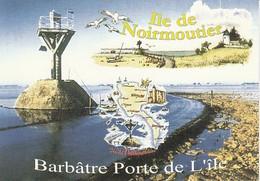 BARBÂTRE  PORTE  DE  L'ILE  DE  NOIRMOUTIER   ( 85 )  C P M  ( 21 / 4 / 261  ) - Ile De Noirmoutier