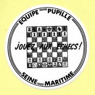 AUTOCOLLANT STICKER - EQUIPE PUPILLE - JOUEZ AUX ÉCHECS - SEINE MARITIME - Stickers
