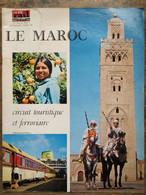 La Vie Du Rail Le Maroc: Circuit Touristique Et Ferroviaire - Unclassified