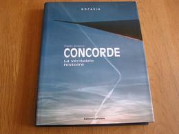 CONCORDE La Véritable Histoire Air France British Airways Royaume Uni Avion Aviation Aircraft French Airlines - Avión