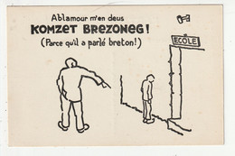 CARTE EN BRETON - ABLAMOUR M'EN DEUS KOMZET BREZONEG - PARCE QU'IL A PARLE BRETON ! - Bretagne