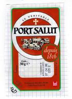 étiquette Fromage Le Véritable Port Salut Depuis 1816  Fromagerie Bel Fabriqué En Lorraine F5511901CEE  Meuse  Date 1998 - Cheese