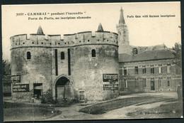 CAMBRAI PENDANT L'INCENDIE - PORTE DE PARIS - SES INSCRIPTIONS ALLEMANDES - Cambrai