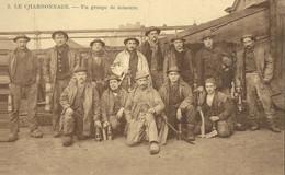 Le Charbonnage  Un Groupe De Mineurs - Mines