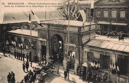 25 BESANCON  Fêtes Des 13, 14 Et 15 Août 1910 - Sortie Du Président De La République De La Préfecture - Besancon