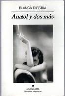 Bianca Riestra - Anatol Y Dos Mas - Editorial Anagrama Barcelona 1996. - Cultural
