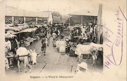 SINGAPOUR  LE WHARF DE DÉBARQUEMENT  SINGAPORE - Singapur