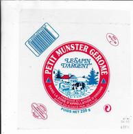 ETIQUETTE DE FROMAGE  15 X 15 NEUVE  PETIT MUNSTER GEROME LE SAPIN D'ARGENT AFFINE EN ALSACE - Cheese
