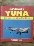 Superbase 9 Yuma: The Marines' Mean Machines - George Hall - Cultural