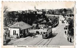 Luxembourg - Vieux Pont Et Vue Sur La Ville De Luxembourg - Luxembourg - Ville