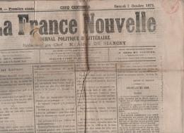 LA FRANCE NOUVELLE 07 10 1871 - ELECTIONS - BAZAINE - COMMUNARDS OLERON - BILLARDS - ROME - GARIBALDI - LYON - SATORY .. - 1850 - 1899