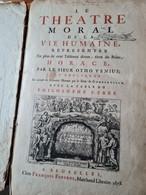 Le Théâtre Moral De La Vie Humaine - Jusque 1700