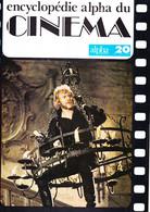 Encyclopédie Alpha Du Cinéma Tome 1 Plus 5 Revues Alpha Du N° 15 16 17 18 - Encyclopaedia