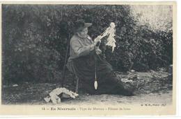 CPA   EN NIVERNAIS  Type Du Morvan , Fileuse De Laine  N° 14 - Zonder Classificatie