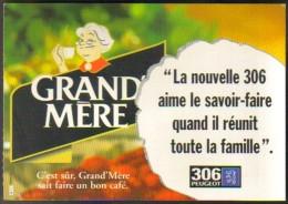 """Carte Postale édition """"Carte à Pub"""" - 306 Peugeot (voiture) - Café Grand'Mère - (pochette Publicitaire Collée Au Verso) - Advertising"""
