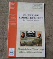 Cahiers De Sambre Et Meuse - Le Guetteur Wallon N° 4 - 2011 - Chateaubriand, Victor Hugo Et La Société Moncrabeau - Belgique