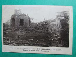 Guerre 1914-1915  -  NEUVILLE SAINT VAAST  -  Maisons En Ruine, Face à L'abreuvoir - Sonstige Gemeinden