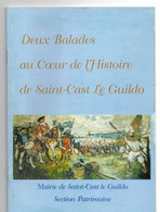 Livret 2 Balades Au Coeur De L'histoire De SAINT-CAST LE GUILDO, (22), 26 Pages, 2 Circuits, Guerre, Troupes Anglaises - Nature