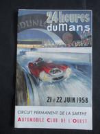 VP PROSPECTUS (V2104) 24 HEURES DU MANS 1958 (2 Vues) 21 Et 22 Juin 1958 - Prix De Places - Plans - ... - Programma's