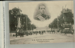 S M ALPHONSE XIII A VERSAILLES PERSPECTIVE DU CHATEAU  (AVRI 2021 255) - Versailles