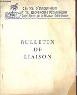 Bulletin De Liaison - Centre D'information Et De Recherches Pédagogiques Saint-Pierre De La Réunion-Océan Indien N°13 Ja - Otras Revistas