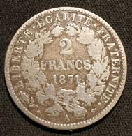 FRANCE - 2 FRANCS 1871 Grand A - Cérès IIIe République, Avec Légende - Argent - Silver - Gad 530 - KM 817 - I. 2 Francs