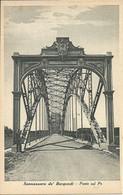 Sannazzaro De' Burgondi (Pavia) Ponte Con Arcate In Ferro Sul Fiume Po (Ponte Della Gerola) - Pavia