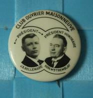 Back Pin's Badge - Club Ouvrier Maisonneuve, President J.B. Bellemare P. Honoraire Hon. W.h. Tremblay - Organizations