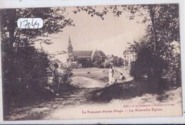 LE TOUQUET- PARIS-PLAGE- LA NOUVELLE EGLISE - Le Touquet