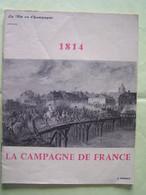 LA VIE EN CHAMPAGNE. NAPOLEON . 1814. LA CAMPAGNE DE FRANCE. VOIR, EN DESCRIPTIF, LIEUX DE PASSAGE DANS L'AUBE. - Champagne - Ardenne