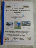 Mémoire De Doingt -Flamicourt .Les Avions Abattus Dans Le Ciel En Feu De Notre Région 1939-1945 - Picardie - Nord-Pas-de-Calais