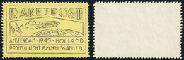 RAKETPOST AMSTERDAM - 1945 - HOLAND - PROEFVLUCHT E.M. N° 1 %AMSTEL - POSTA RAZZO CINDARELLA VIGNETTE ** - Europa