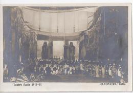 TEATRO SCALA 1910-1911  Fotografica Albumina CLEOPATRA - Ballo - Timbro Tondo Riquadrato Retro Simon Boccanegra 8-1-11 - Opera