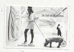 AUTOCOLLANT , NAF-NAF , Le Grand Méchant Look , De L'art Ou Du Cochon ,150 X 100 Mm - Stickers