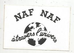 AUTOCOLLANT , NAF-NAF , à Travers L'univers ,150 X 100 Mm - Stickers